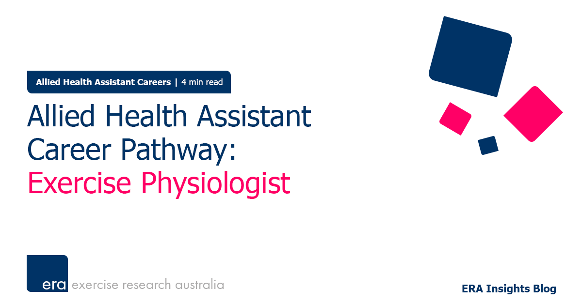 Allied Health Assistant Career Pathway: Exercise Physiologist