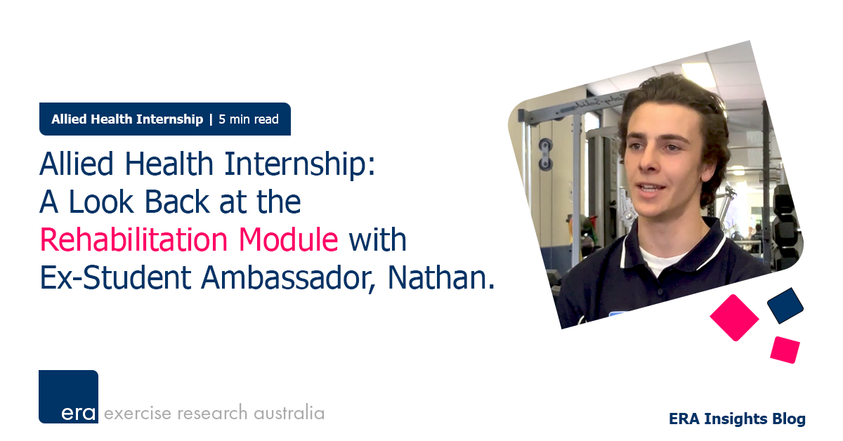 Allied Health Internship: A Look Back at the Rehabilitation Module with Ex-Student Ambassador, Nathan.